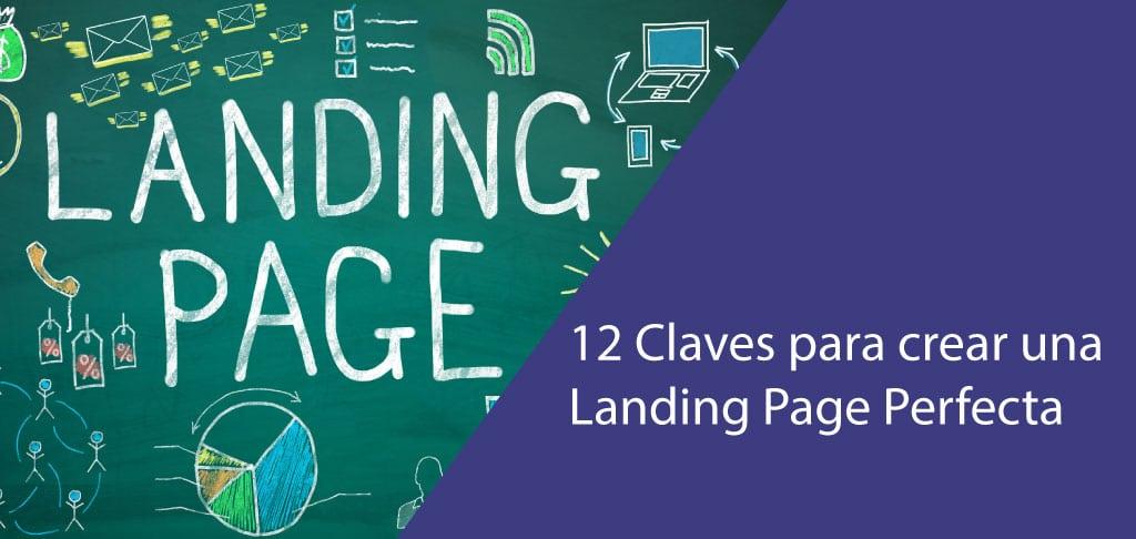12 Claves para crear una Landing Page Perfecta