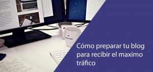 preparar blog para maximizar trafico