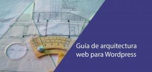 Guía de arquitectura web para wordpress